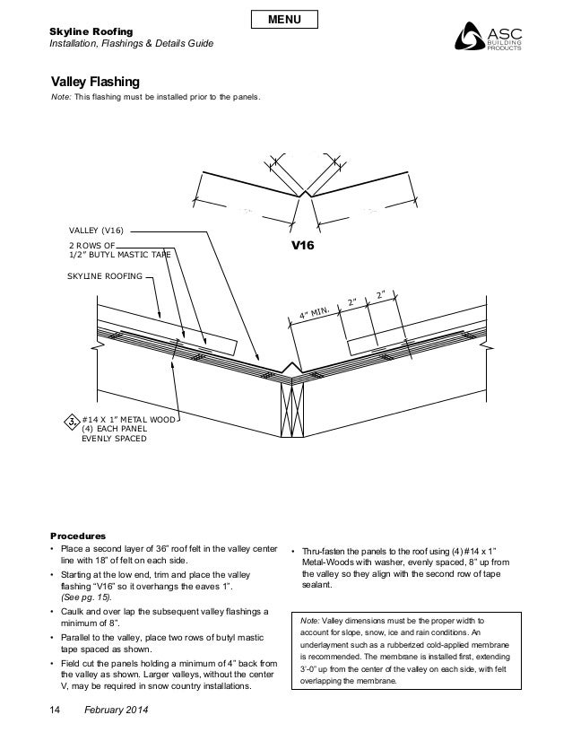 Skyline Roofing Installation, Flashings & Details Guide 14 February 2014 Valley Flashing Note: This flashing must be insta...