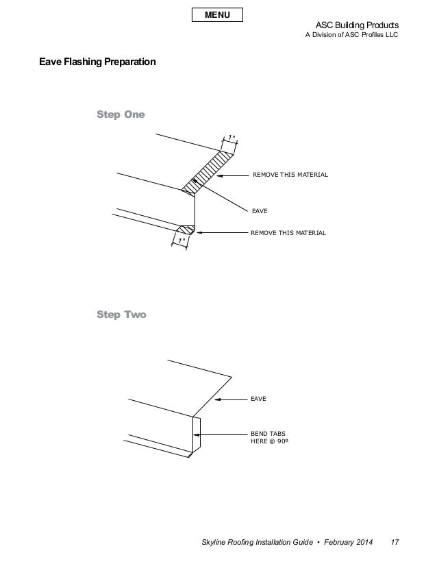 ASC Building Products A Division of ASC Profiles LLC Skyline Roofing Installation Guide • February 2014 17 Eave Flashing P...