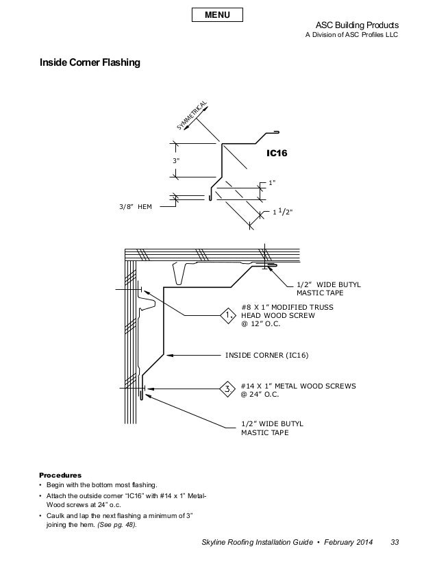ASC Building Products A Division of ASC Profiles LLC Skyline Roofing Installation Guide • February 2014 33 Inside Corner F...