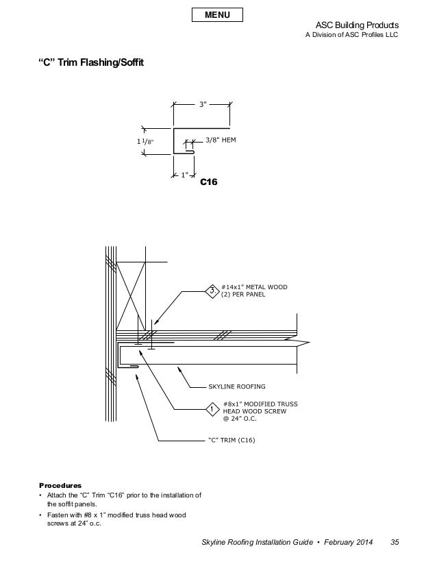 """ASC Building Products A Division of ASC Profiles LLC Skyline Roofing Installation Guide • February 2014 35 """"C"""" Trim Flashi..."""