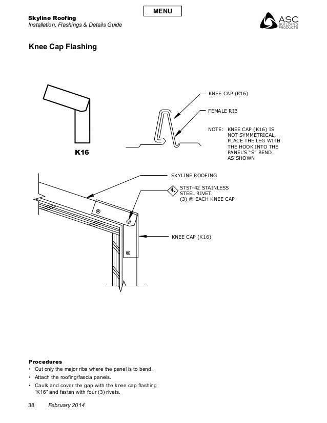 Skyline Roofing Installation, Flashings & Details Guide 38 February 2014 Knee Cap Flashing K16 Procedures • Cut only the ...