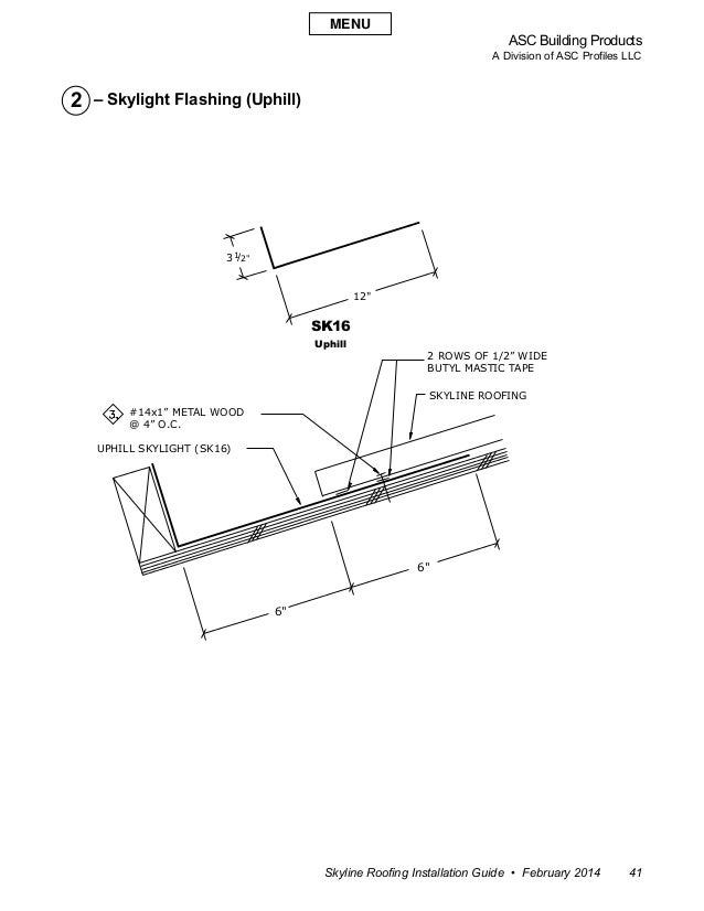 ASC Building Products A Division of ASC Profiles LLC Skyline Roofing Installation Guide • February 2014 41 2 – Skylight Fl...