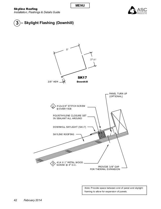 "Skyline Roofing Installation, Flashings & Details Guide 42 February 2014 SK17 Downhill /2""12 5"" 3/8"" HEM POLYETHYLENE CLOS..."