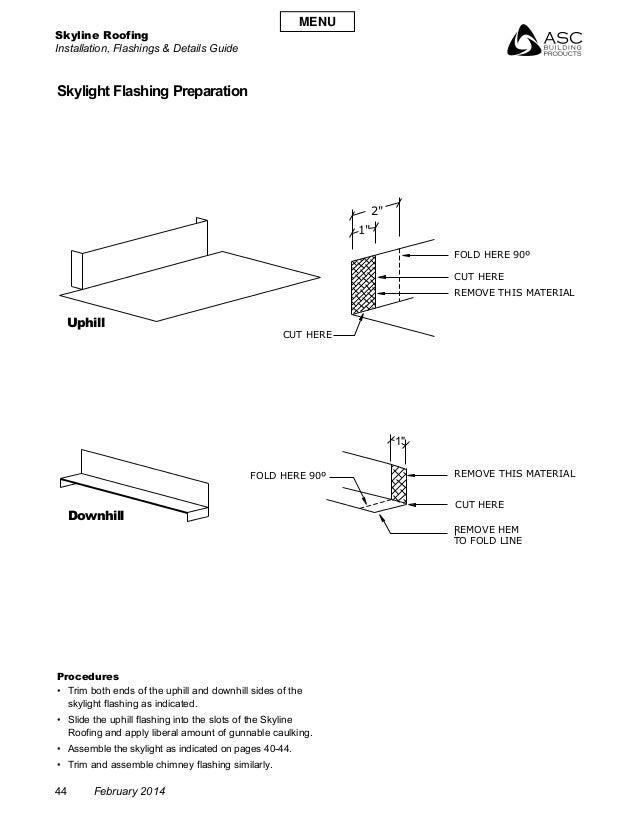 Skyline Roofing Installation, Flashings & Details Guide 44 February 2014 Skylight Flashing Preparation Uphill Downhill Pro...
