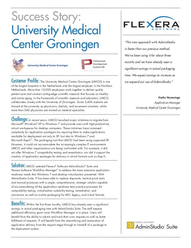 """Success Story: University Medical Center Groningen """"This new approach with AdminStudio is faster than our previous method...."""