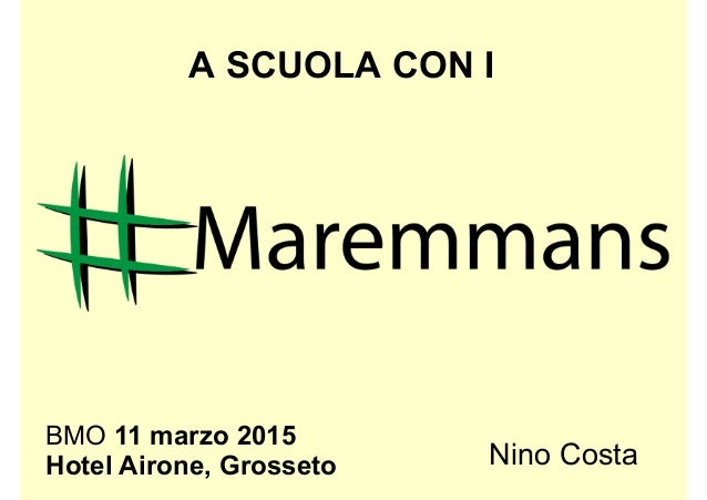 A SCUOLA CON I BMO 11 marzo 2015 Hotel Airone, Grosseto Nino Costa