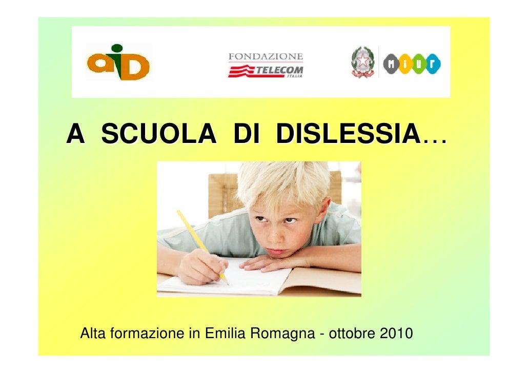 A SCUOLA DI DISLESSIA…Alta formazione in Emilia Romagna - ottobre 2010