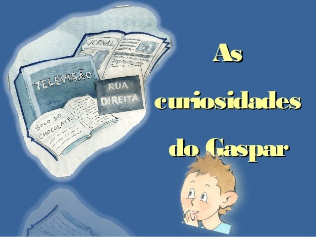 As curiosidades do Gaspar