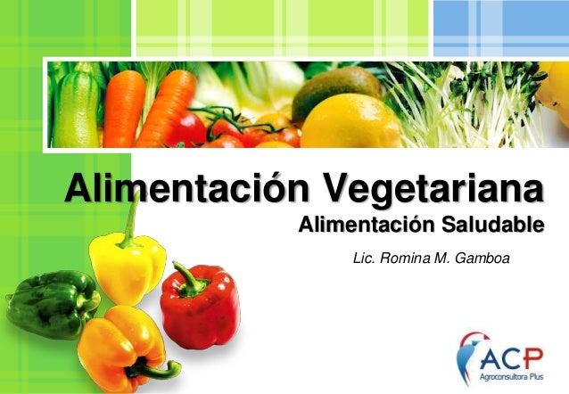 L/O/G/O Alimentación Vegetariana Alimentación Saludable Lic. Romina M. Gamboa