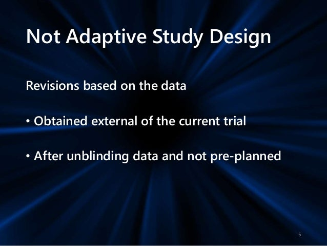 Design a Smart Clinical Trial with an Adaptive Study Design