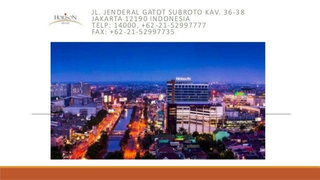 JENDERAL GATOT SUBROTO KAV 36 38 JAKARTA 12190 INDONESIA TELP 14000