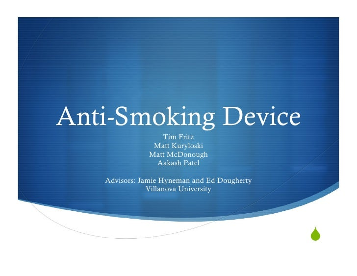 Anti-Smoking Device                 Tim Fritz               Matt Kuryloski              Matt McDonough               Aakas...