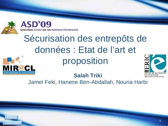 Sécurisation des entrepôts de données : Etat de l'art et proposition Salah Triki Jamel Feki, Hanene Ben-Abdallah, Nouria H...