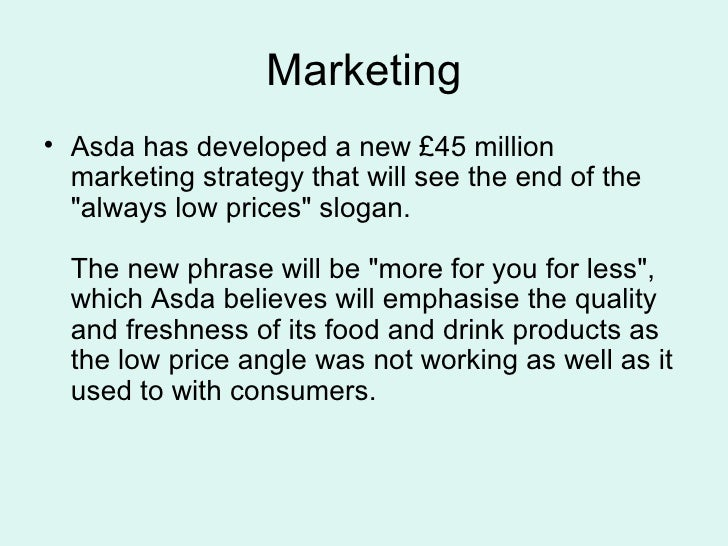 asda marketing strategy Asda relationship marketing and loyalty essay examples  the relationship  between operations strategy and marketing strategy.
