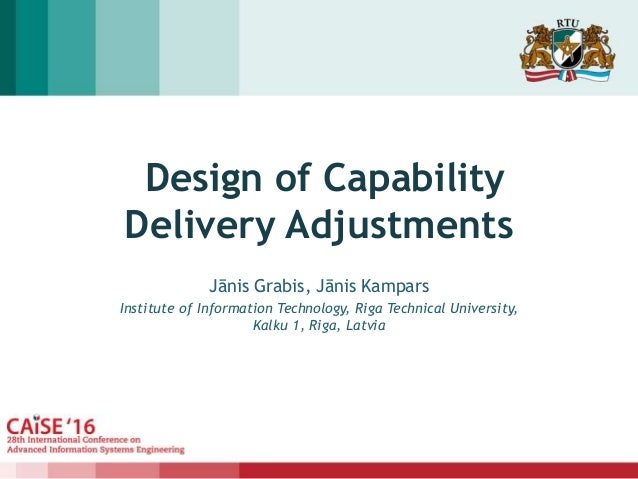 Design of Capability Delivery Adjustments Jānis Grabis, Jānis Kampars Institute of Information Technology, Riga Technical ...