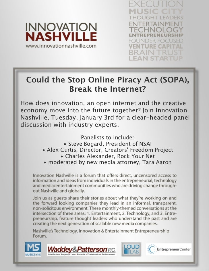 Could the Stop Online Piracy Act (SOPA),           Break the Internet?How does innovation, an open internet and the creati...