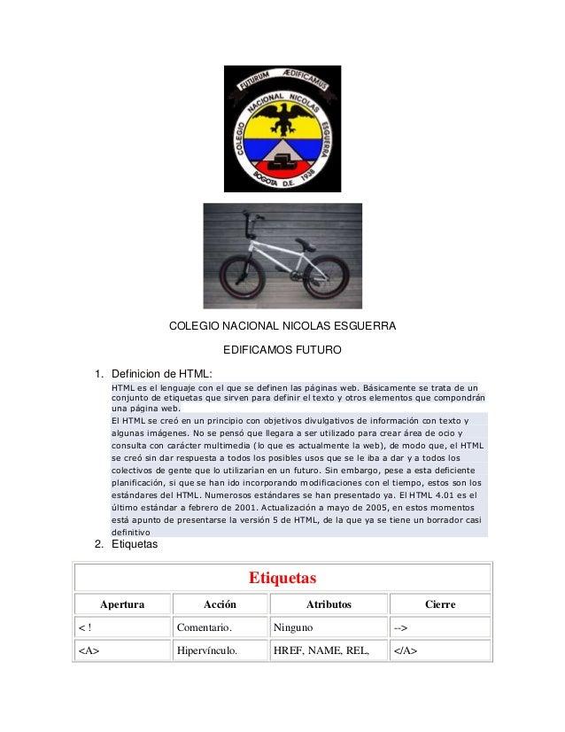 COLEGIO NACIONAL NICOLAS ESGUERRA EDIFICAMOS FUTURO 1. Definicion de HTML: HTML es el lenguaje con el que se definen las p...