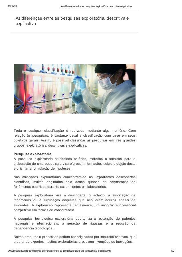 27/10/13  As diferenças entre as pesquisas exploratória, descritiva e explicativa  As diferenças entre as pesquisas explor...