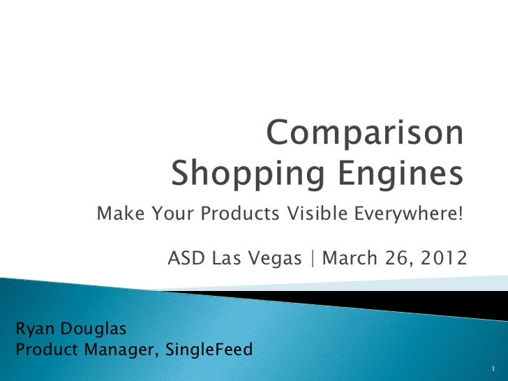 Make Your Products Visible Everywhere!                 ASD Las Vegas | March 26, 2012Ryan DouglasProduct Manager, SingleFe...