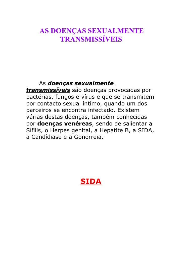 AS DOENÇAS SEXUALMENTE          TRANSMISSÍVEIS           As doenças sexualmente transmissíveis são doenças provocadas por ...
