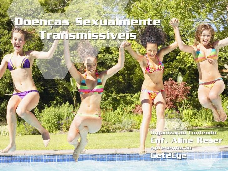 Doenças Sexualmente   Transmissíveis                 Organização Conteúdo                 Enf. Aline Reser                ...