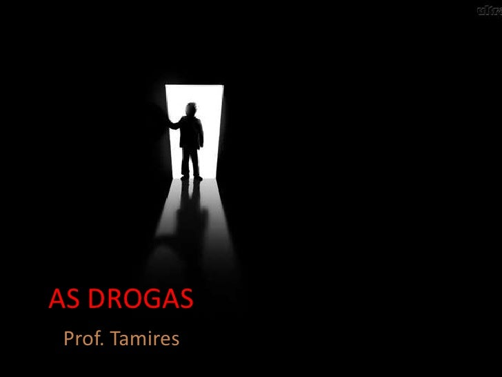AS DROGASProf. Tamires