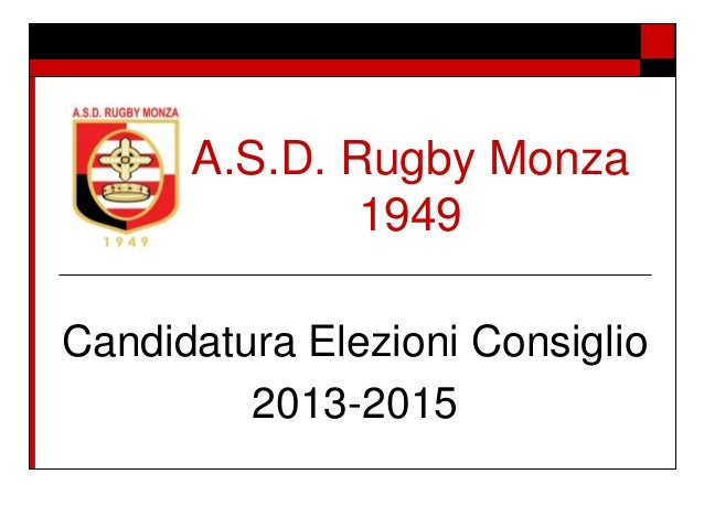 A.S.D. Rugby Monza 1949 Candidatura Elezioni Consiglio 2013-2015