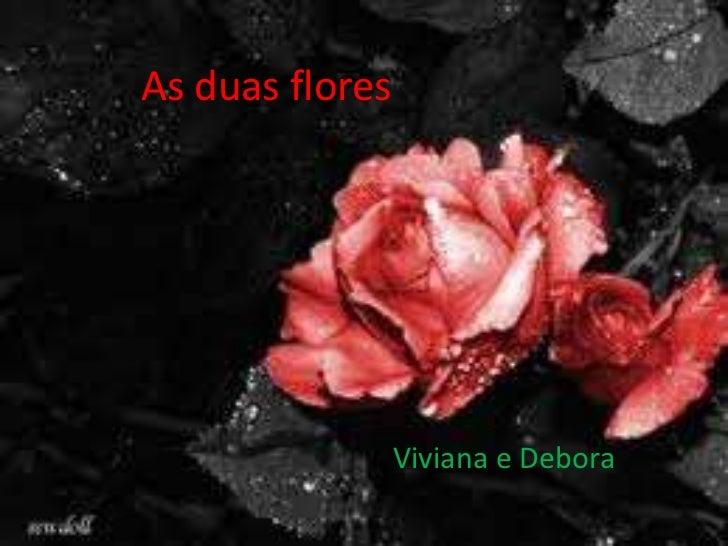 Asduasflores<br />Viviana e Debora <br />
