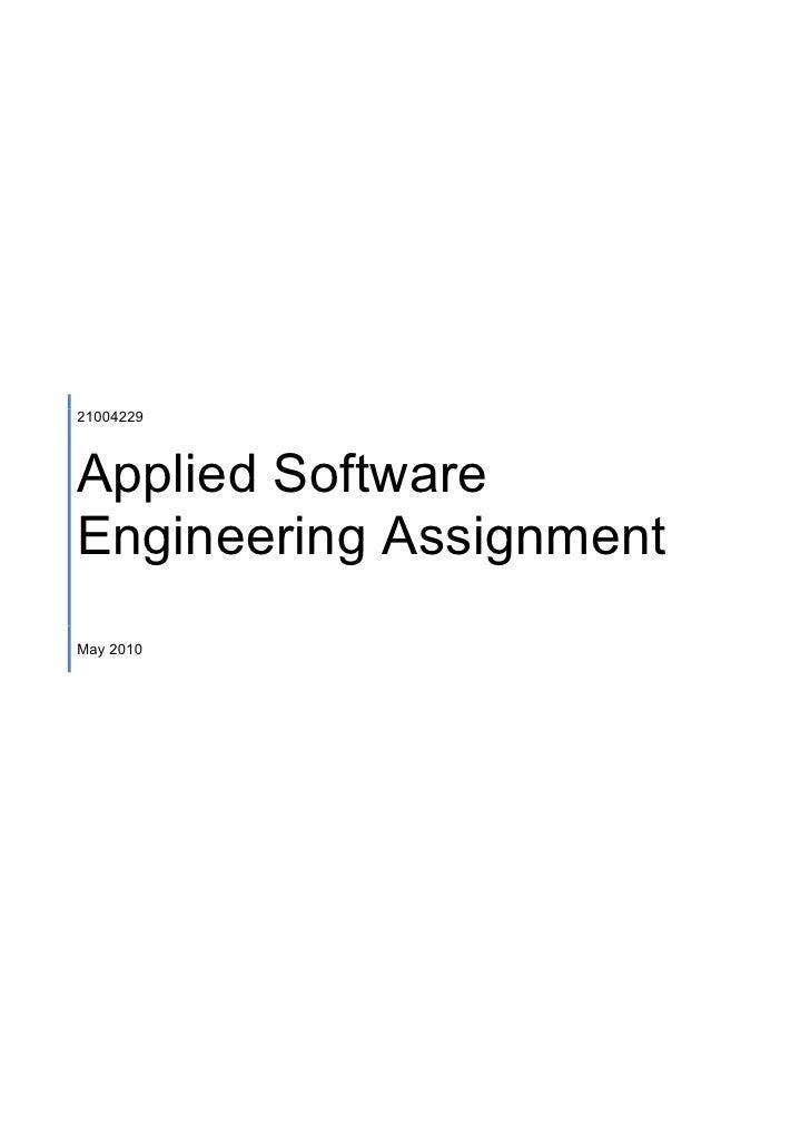 21004229Applied SoftwareEngineering AssignmentMay 2010