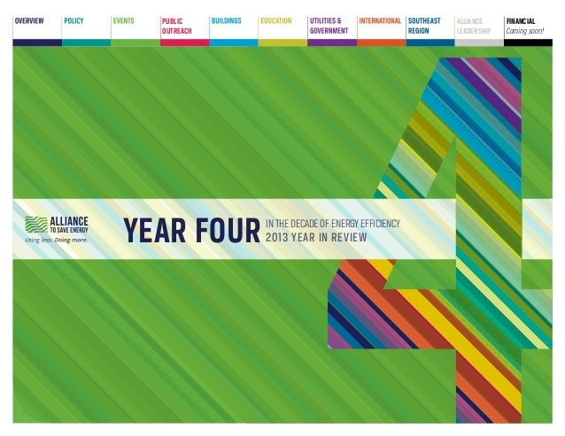 PUBLIC OUTREACH  YEAR FOUR  ALLIANCE LEADERSHIP  IN THE DECADE OF ENERGY EFFICIENCY  2013 YEAR IN REVIEW  FINANCIAL Coming...
