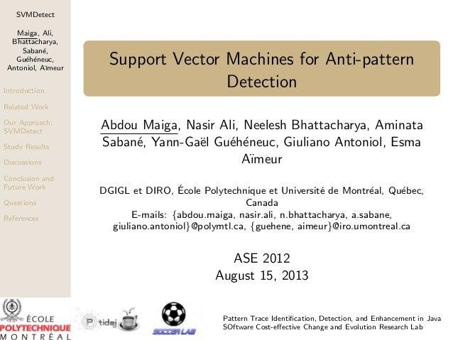 SVMDetect Maiga, Ali, Bhattacharya, Saban´, e Gu´h´neuc, e e Antoniol, A¨ ımeur Introduction  Support Vector Machines for ...