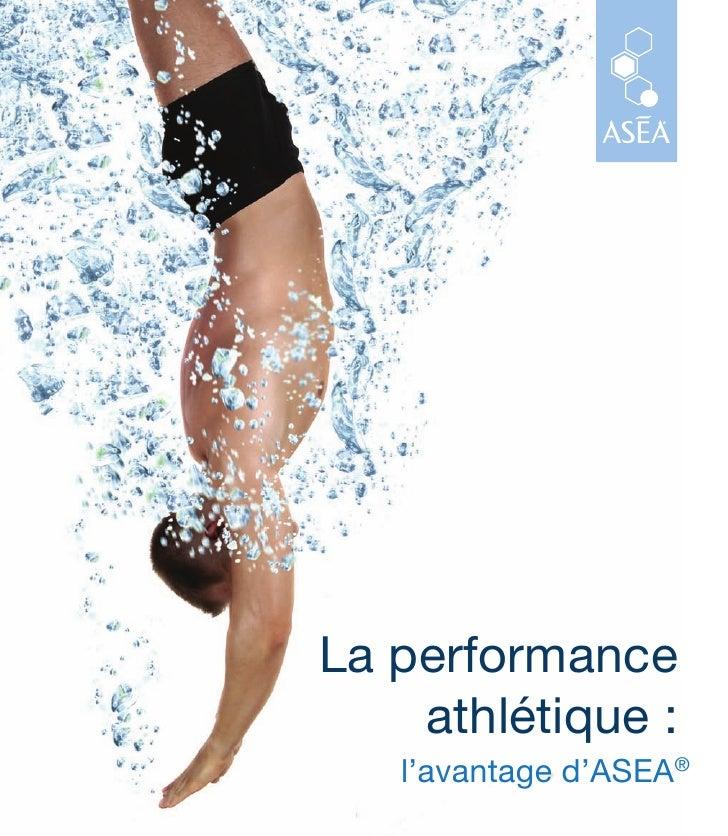 La performance    athlétique :   l'avantage d'ASEA®