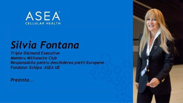 Silvia Fontana Triple Diamond Executive Membru Millionaire Club Responsabila pentru deschiderea pietii Europene Fondator E...