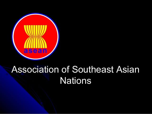 Association of Southeast AsianAssociation of Southeast Asian NationsNations