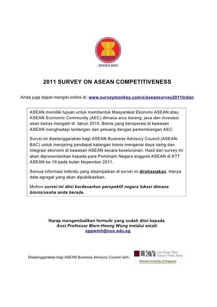 2011 SURVEY ON ASEAN COMPETITIVENESSAnda juga dapat mengisi online di: www.surveymonkey.com/s/aseansurvey2011Indon    ASEA...