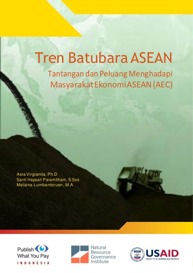 ASEAN Coal Trend Challenges and Opportunities on Facing ASEAN Economic Community (AEC) i Tren Batubara ASEAN TantangandanP...