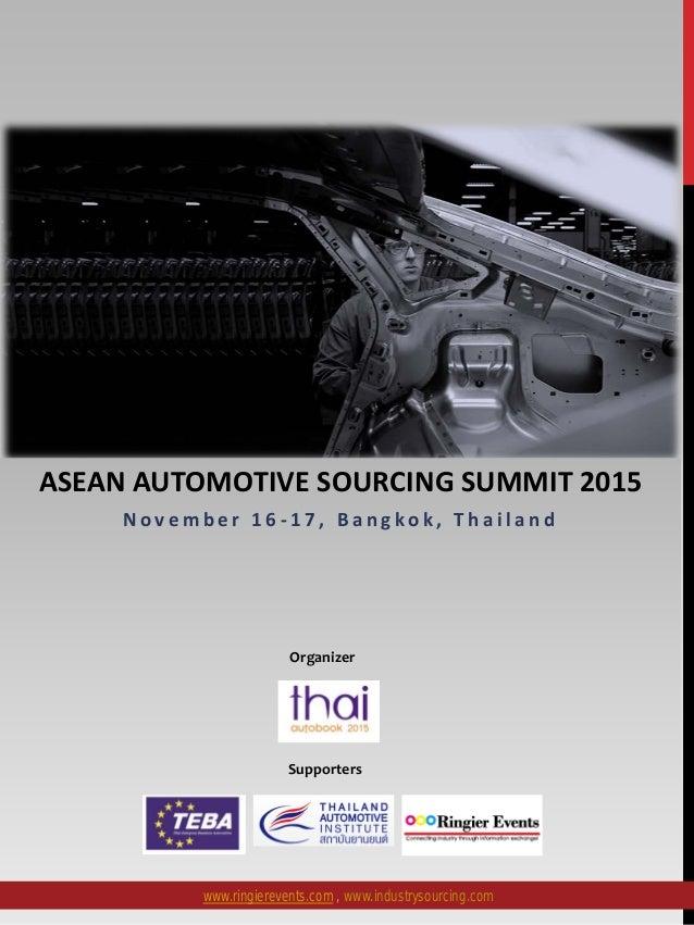 ASEAN AUTOMOTIVE SOURCING SUMMIT 2015 N o v e m b e r 1 6 - 1 7 , B a n g k o k , T h a i l a n d www.ringierevents.com , ...