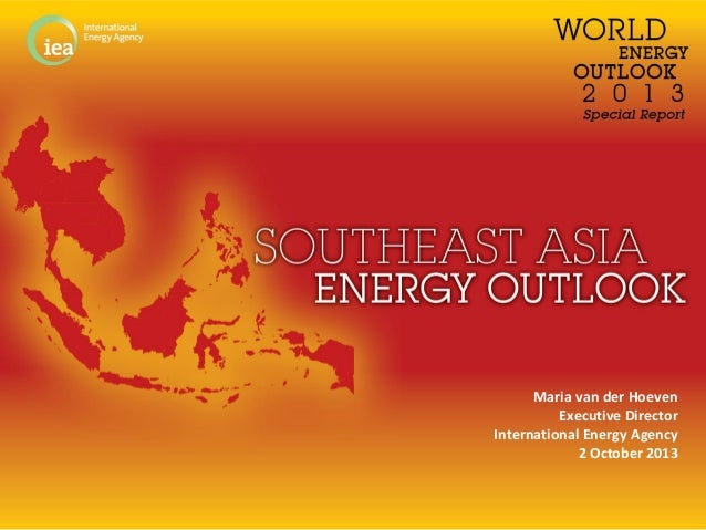 © OECD/IEA 2013 Maria van der Hoeven Executive Director International Energy Agency 2 October 2013