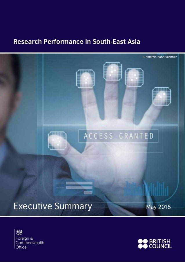 Executive Summary May 2015 Research Performance in South-East Asia Biometric hand scanner