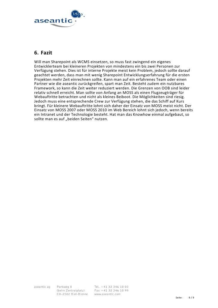 6. FazitWill man Sharepoint als WCMS einsetzen, so muss fast zwingend ein eigenesEntwicklerteam bei kleineren Projekten vo...