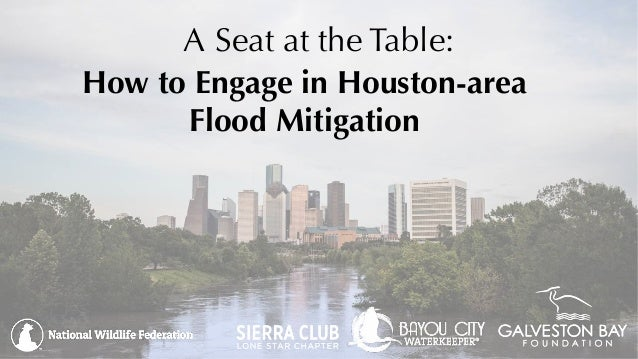 A Seat at the Table: How to Engage in Houston-area Flood Mitigation
