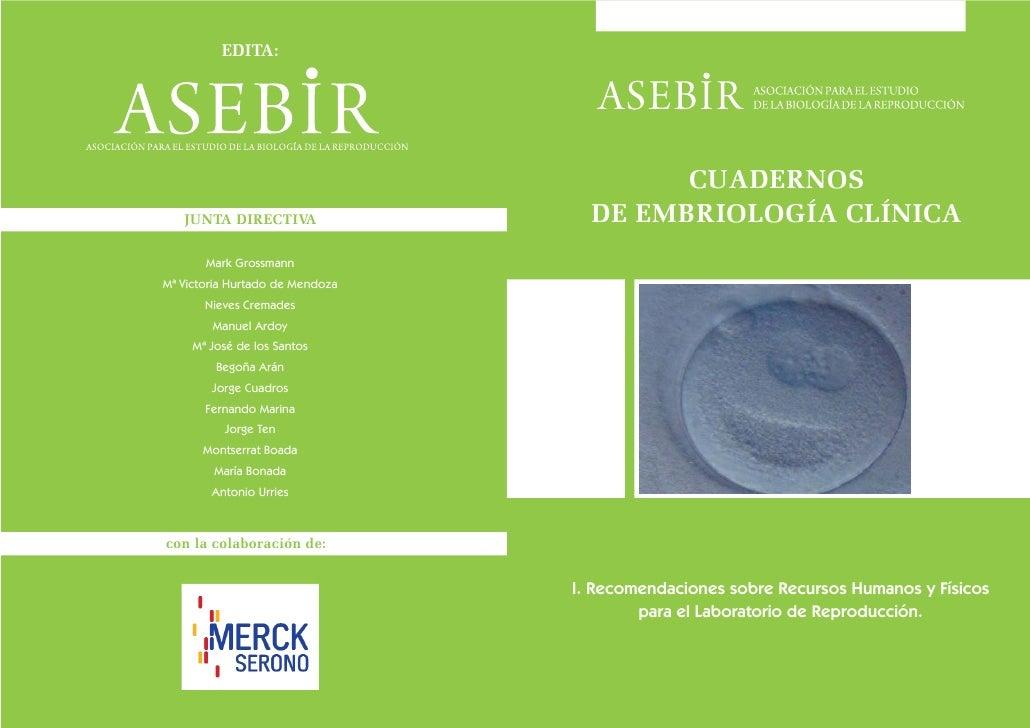 CUADERNOS   DE EMBRIOLOGÍA CLÍNICA     I. Recomendaciones sobre Recursos Humanos y Físicos         para el Laboratorio de ...