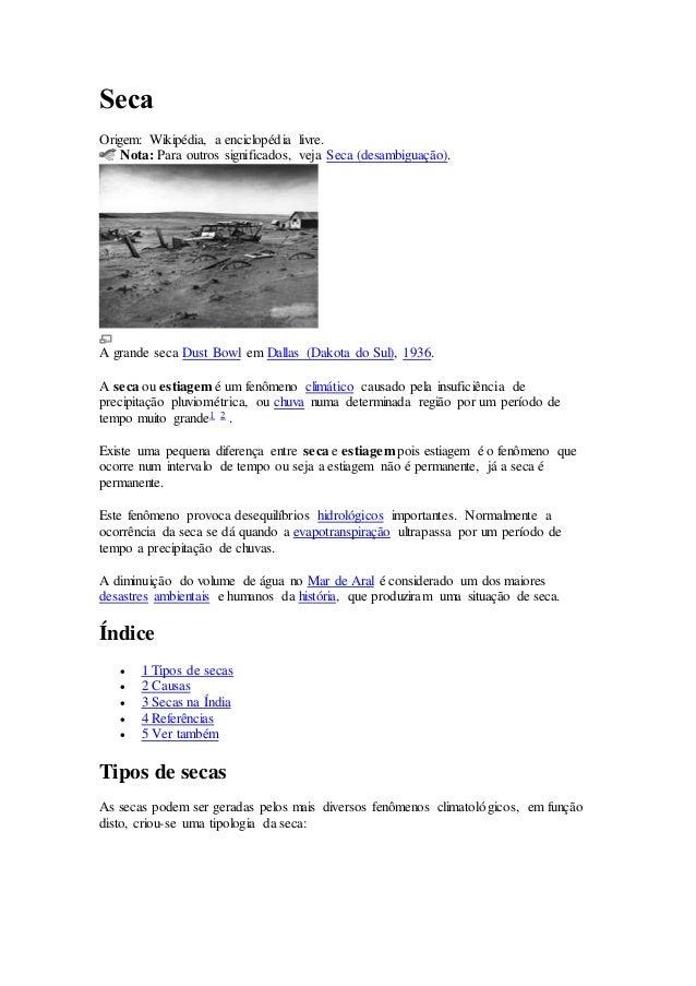 Seca Origem: Wikipédia, a enciclopédia livre. Nota: Para outros significados, veja Seca (desambiguação). A grande seca Dus...