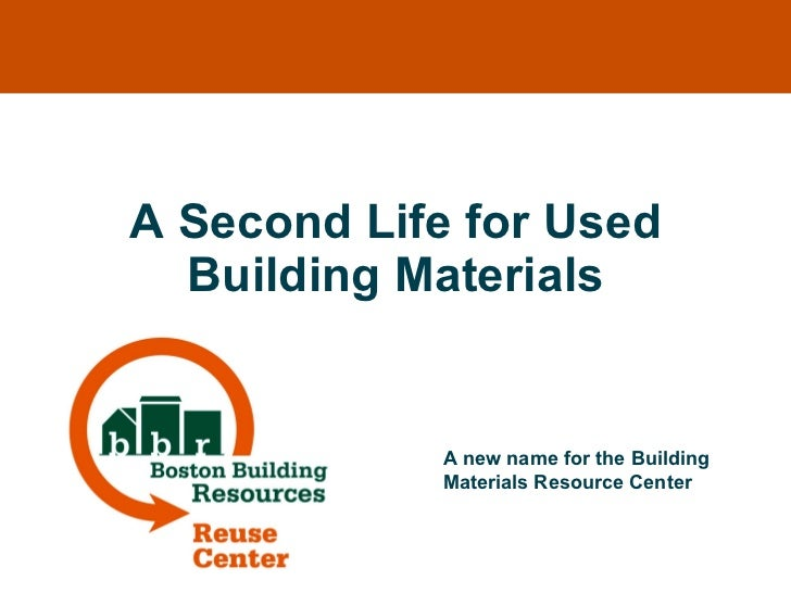 A Second Life for Used Building Materials A new name for the Building Materials Resource Center