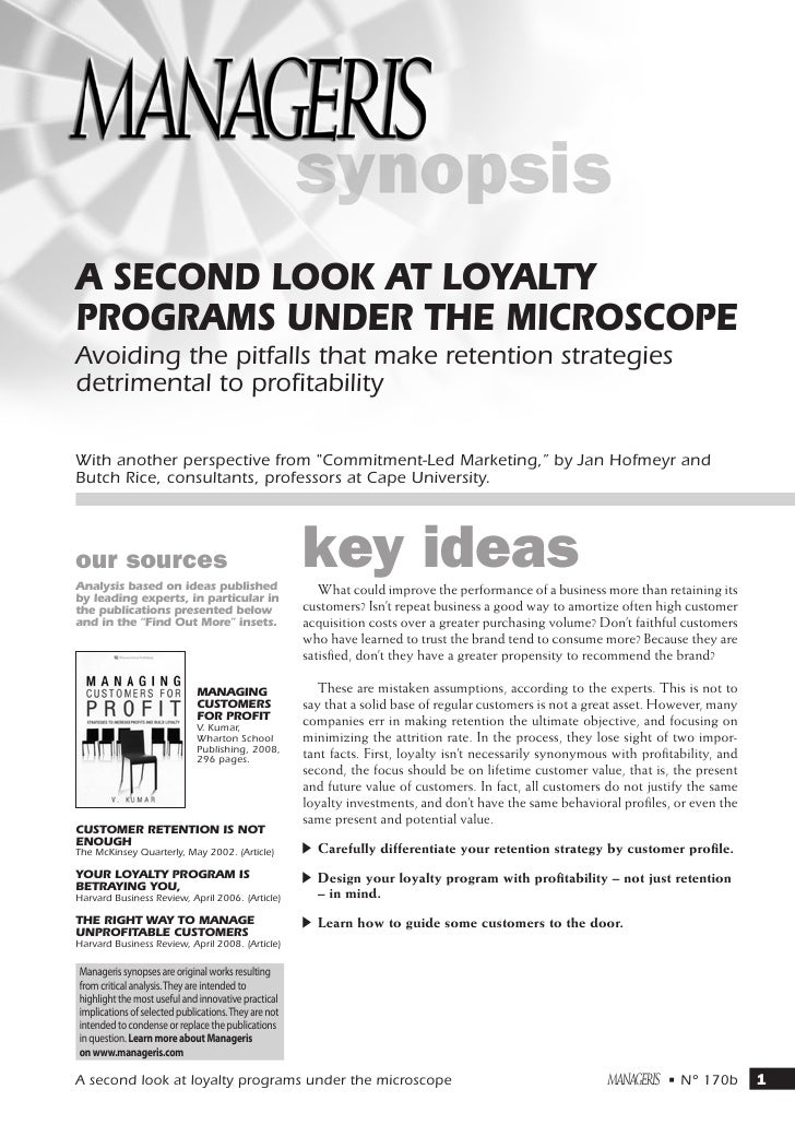 A second look at loyaltyprograms under the microscopeAvoiding the pitfalls that make retention strategiesdetrimental to pr...
