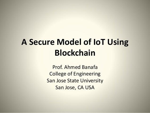 A Secure Model of IoT Using Blockchain Slide 2