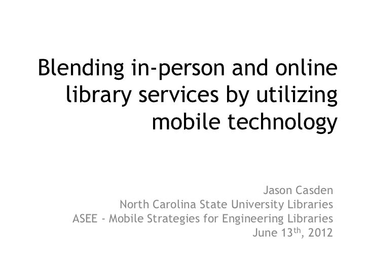 Blending in-person and online   library services by utilizing            mobile technology                                ...