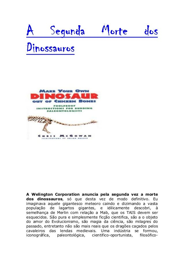 A Segunda Morte dosA Segunda Morte dosA Segunda Morte dosA Segunda Morte dosDinossaurosDinossaurosDinossaurosDinossaurosA ...