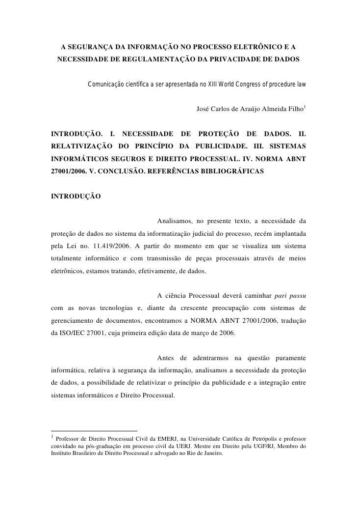 A SEGURANÇA DA INFORMAÇÃO NO PROCESSO ELETRÔNICO E A     NECESSIDADE DE REGULAMENTAÇÃO DA PRIVACIDADE DE DADOS            ...