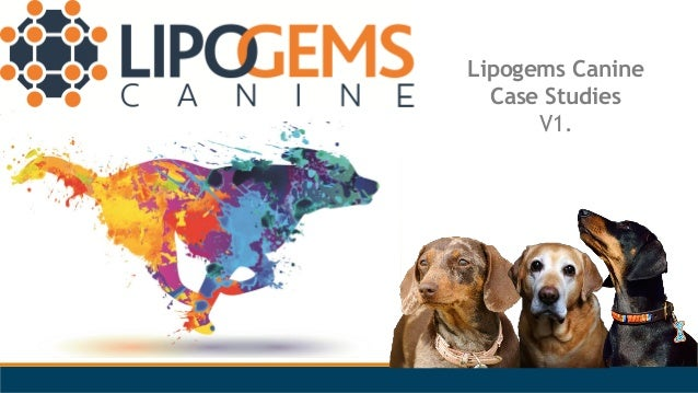 By Lipocast Biotech UK Ltd Lipogems Canine Case Studies V1.